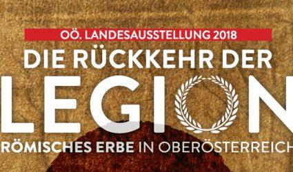 Landesausstellung 2018: Die römischen Legionen kehren zurück