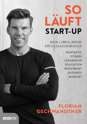 "Florian Gschwandtners Buch ""So läuft Start-up"""